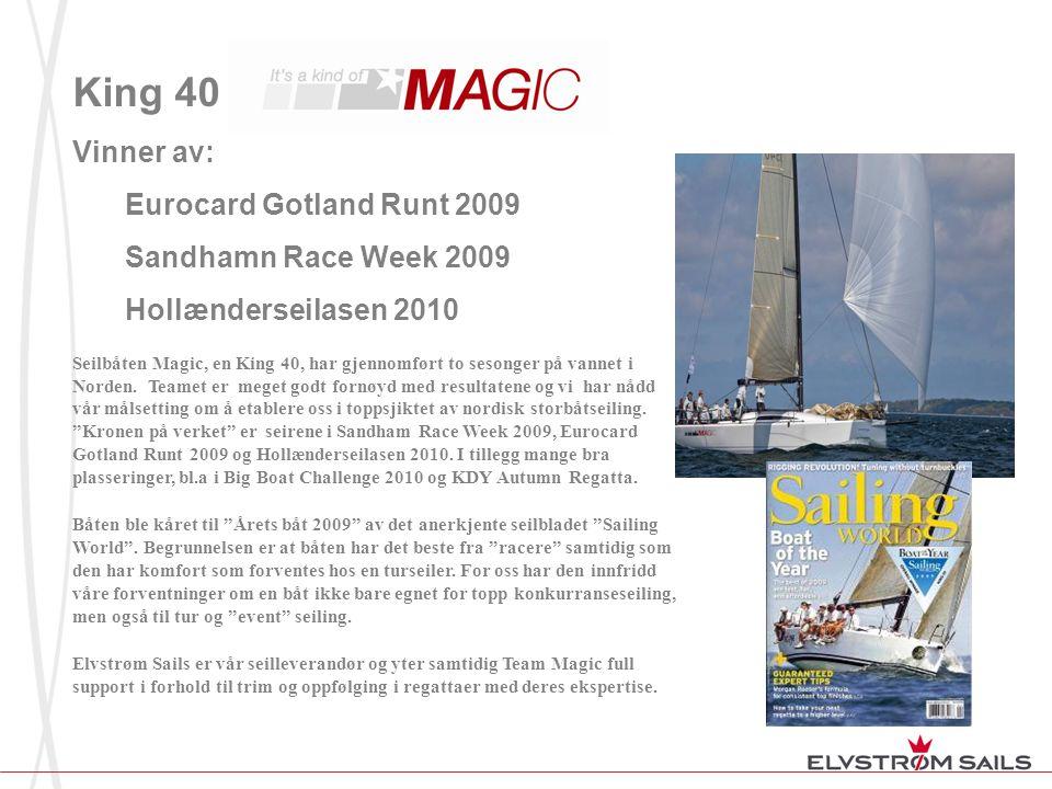 King 40 Vinner av: Eurocard Gotland Runt 2009 Sandhamn Race Week 2009