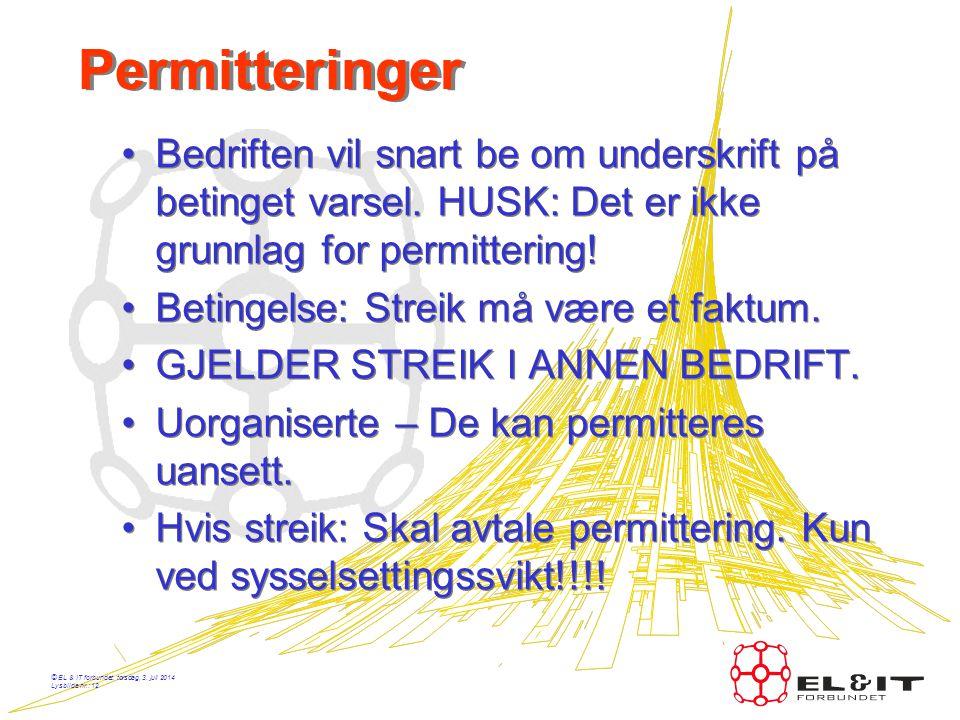 Permitteringer Bedriften vil snart be om underskrift på betinget varsel. HUSK: Det er ikke grunnlag for permittering!
