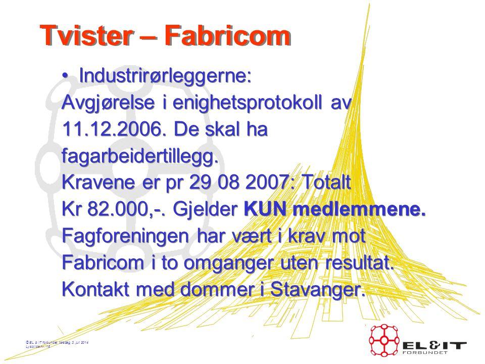 Tvister – Fabricom Industrirørleggerne: