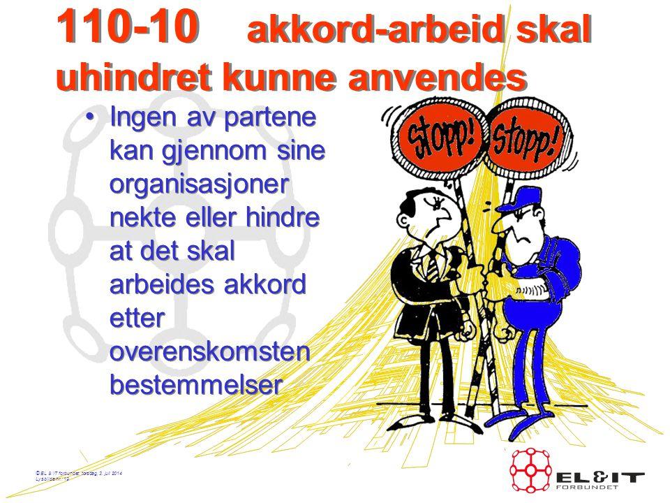 110-10 akkord-arbeid skal uhindret kunne anvendes