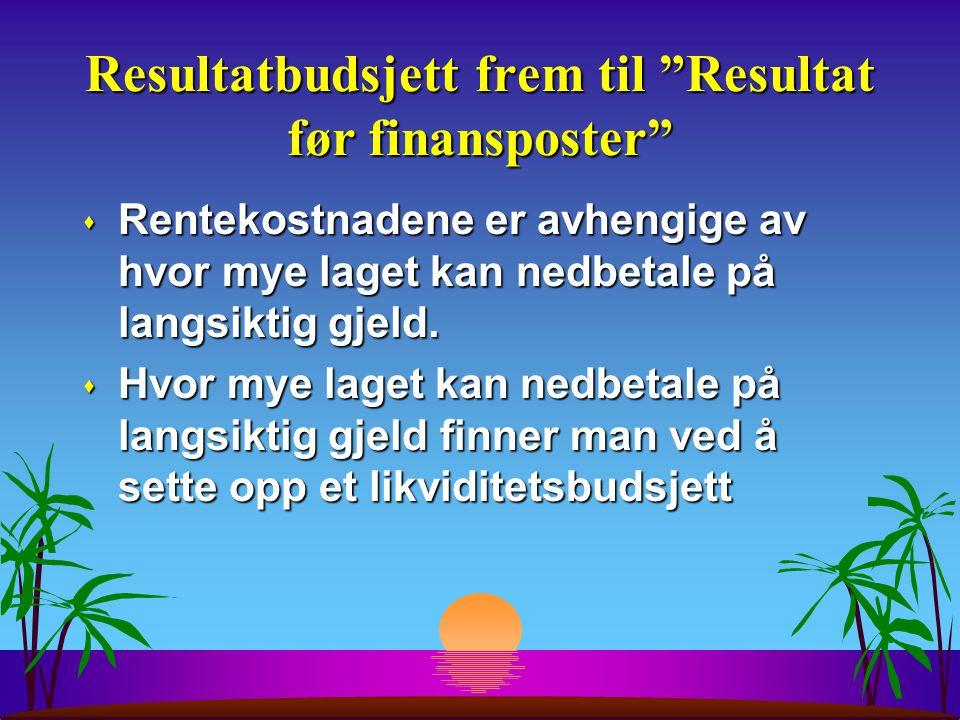 Resultatbudsjett frem til Resultat før finansposter