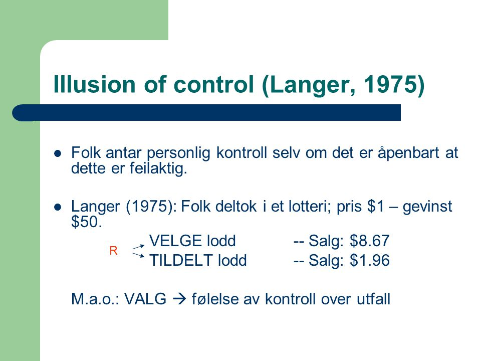 Illusion of control (Langer, 1975)