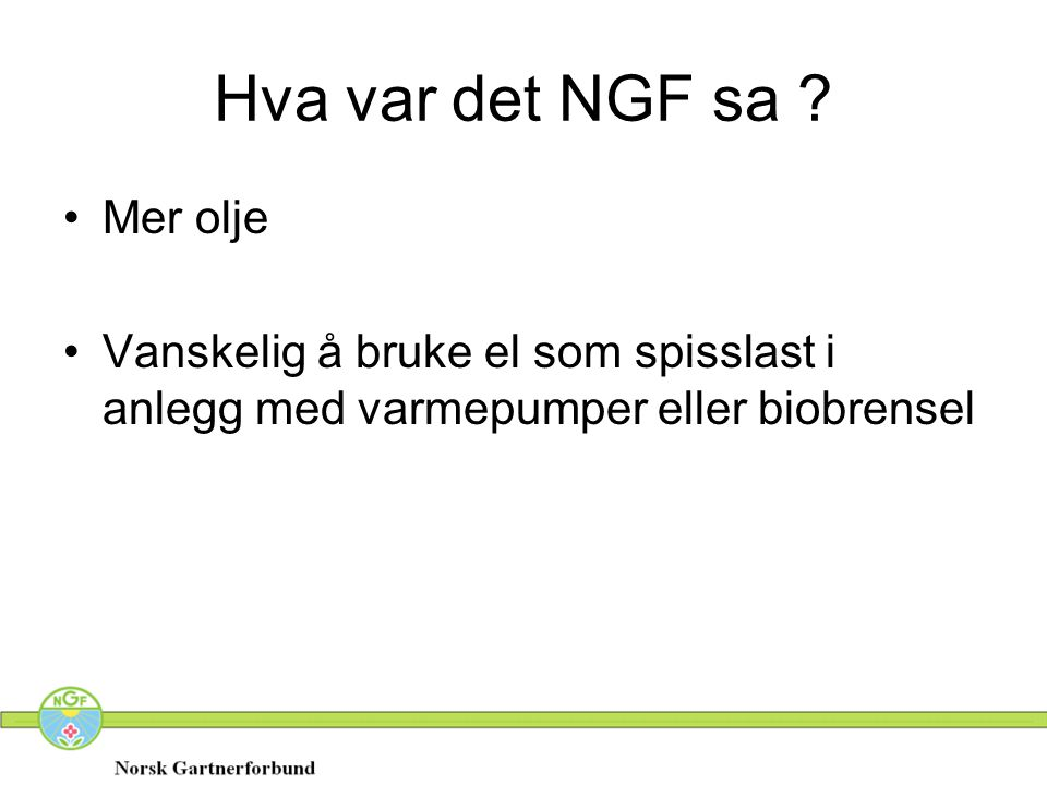 Hva var det NGF sa Mer olje