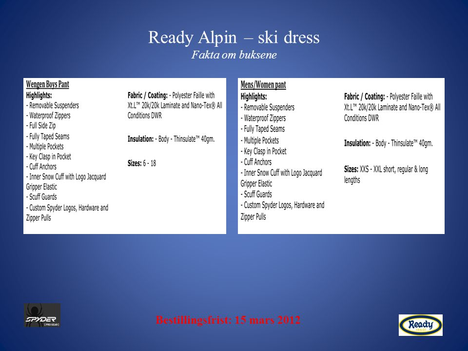 Ready Alpin – ski dress Fakta om buksene