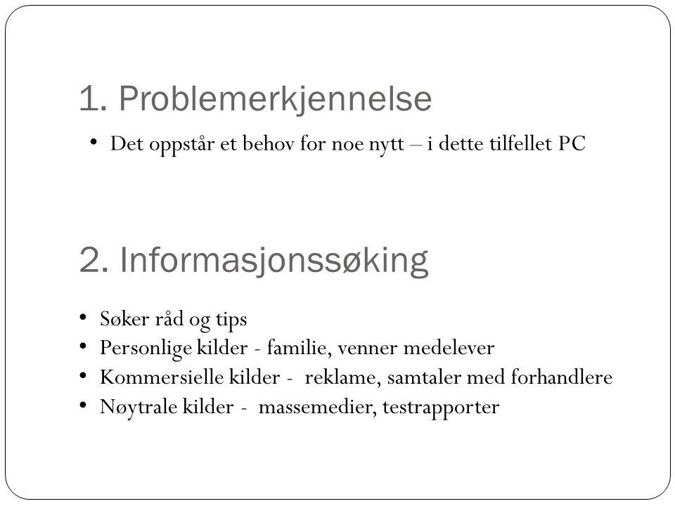 1. Problemerkjennelse 2. Informasjonssøking