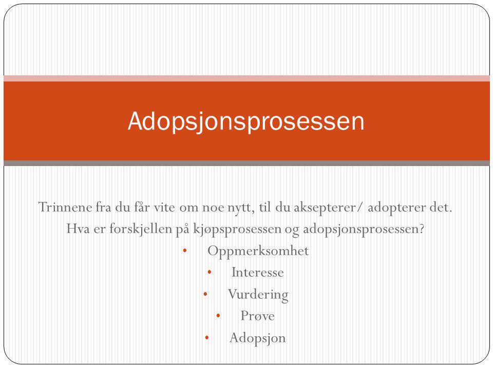 Hva er forskjellen på kjøpsprosessen og adopsjonsprosessen