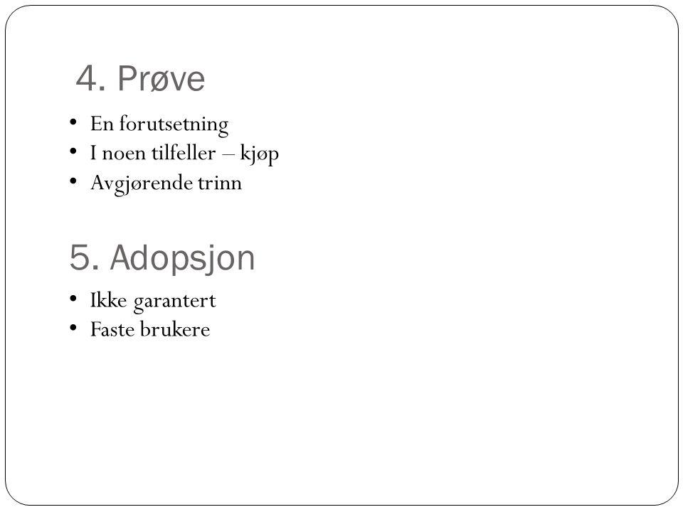 4. Prøve 5. Adopsjon En forutsetning I noen tilfeller – kjøp