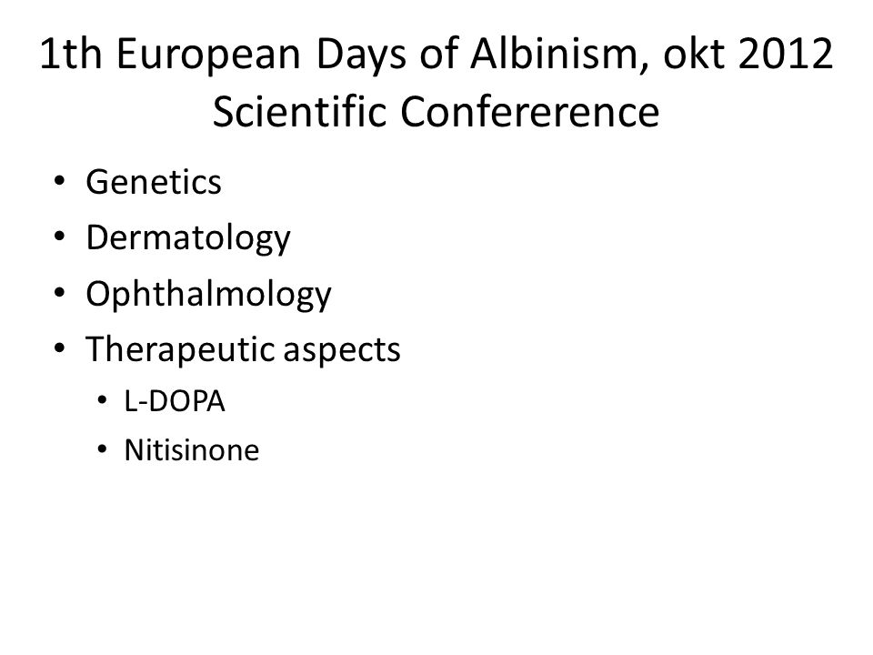 1th European Days of Albinism, okt 2012 Scientific Confererence