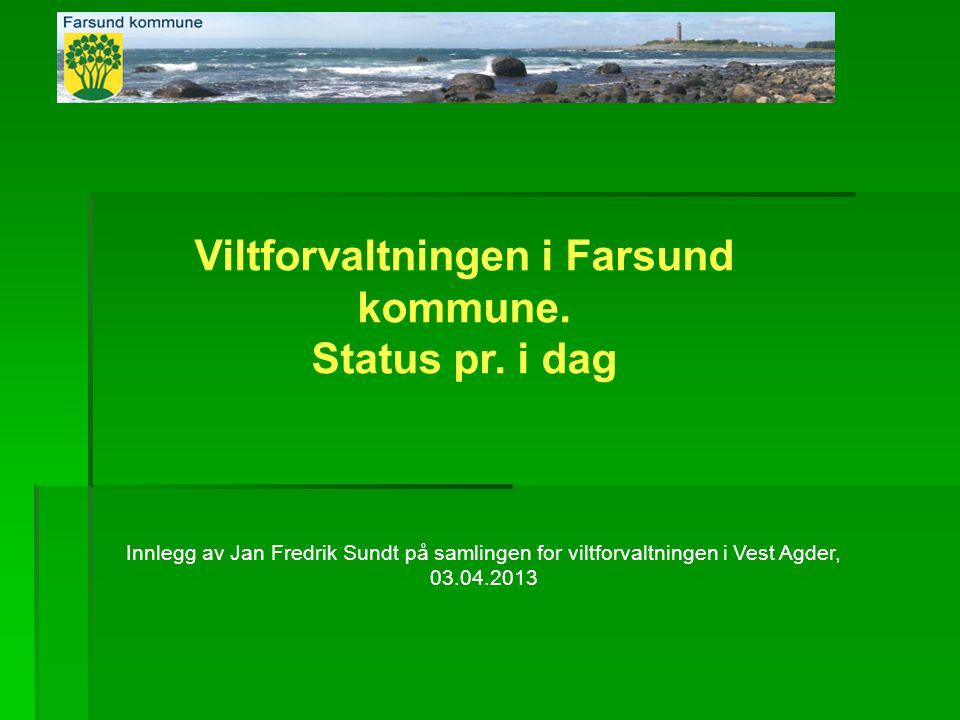 Viltforvaltningen i Farsund kommune.