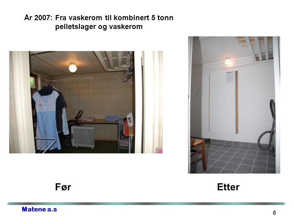 År 2007: Fra vaskerom til kombinert 5 tonn pelletslager og vaskerom