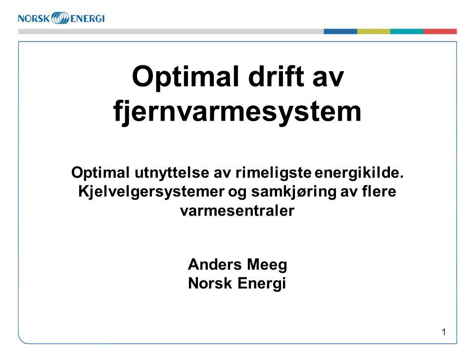 Optimal drift av fjernvarmesystem Optimal utnyttelse av rimeligste energikilde.