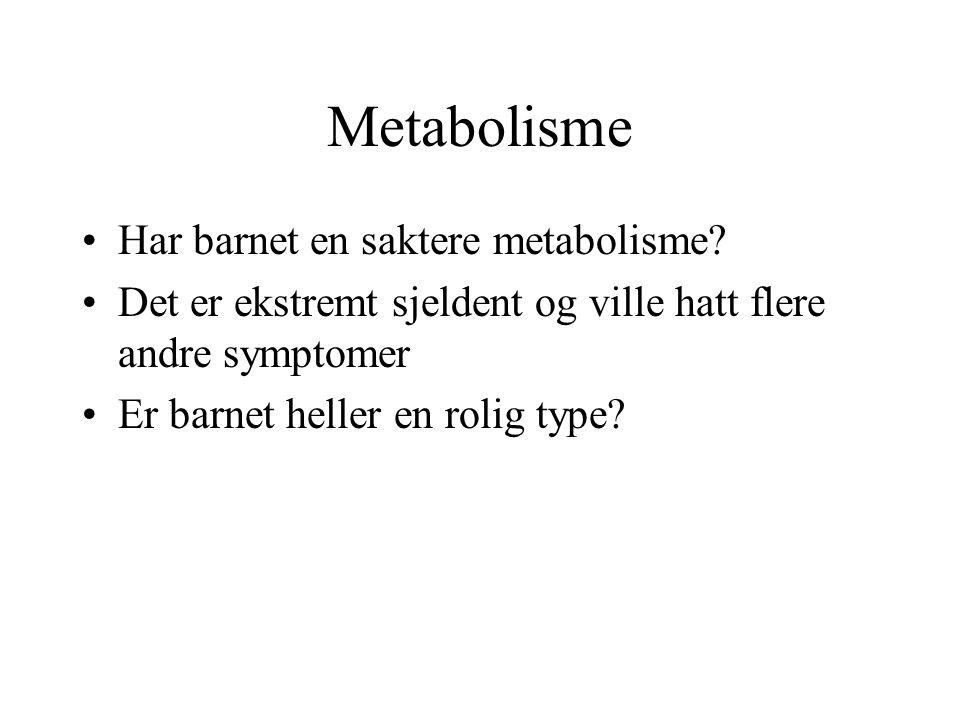 Metabolisme Har barnet en saktere metabolisme