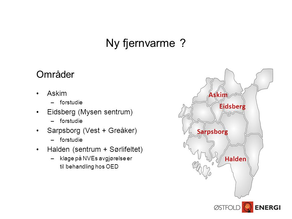 Ny fjernvarme Områder Askim Eidsberg (Mysen sentrum) Askim