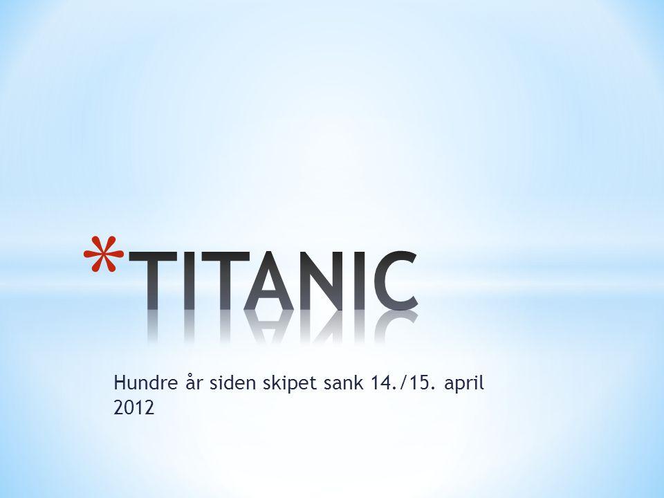 Hundre år siden skipet sank 14./15. april 2012