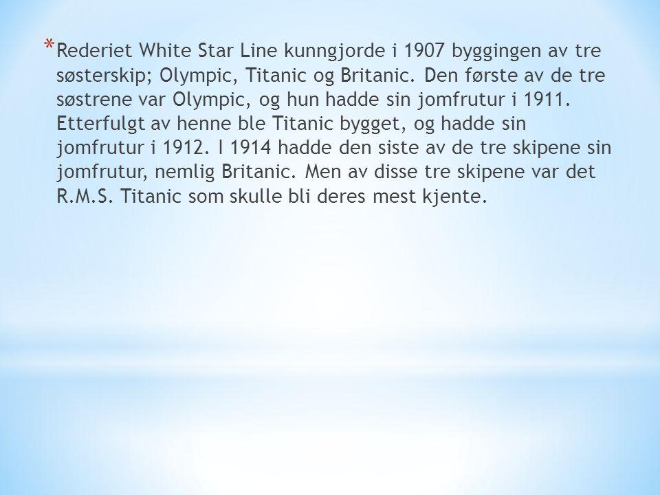 Rederiet White Star Line kunngjorde i 1907 byggingen av tre søsterskip; Olympic, Titanic og Britanic.