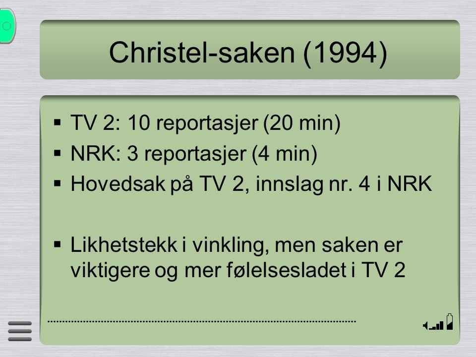 Christel-saken (1994) TV 2: 10 reportasjer (20 min)