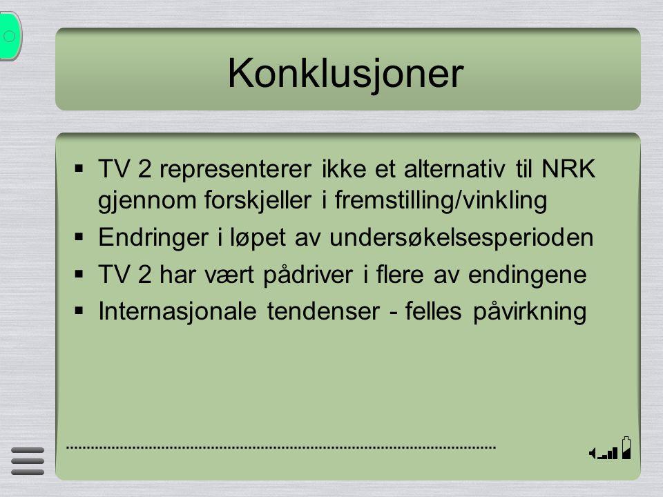 Konklusjoner TV 2 representerer ikke et alternativ til NRK gjennom forskjeller i fremstilling/vinkling.