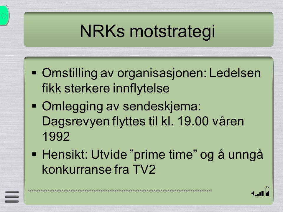 NRKs motstrategi Omstilling av organisasjonen: Ledelsen fikk sterkere innflytelse.