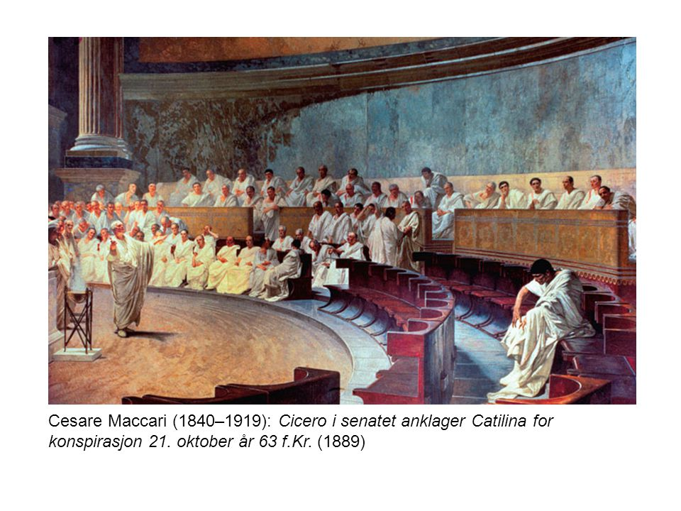 Cesare Maccari (1840–1919): Cicero i senatet anklager Catilina for konspirasjon 21.