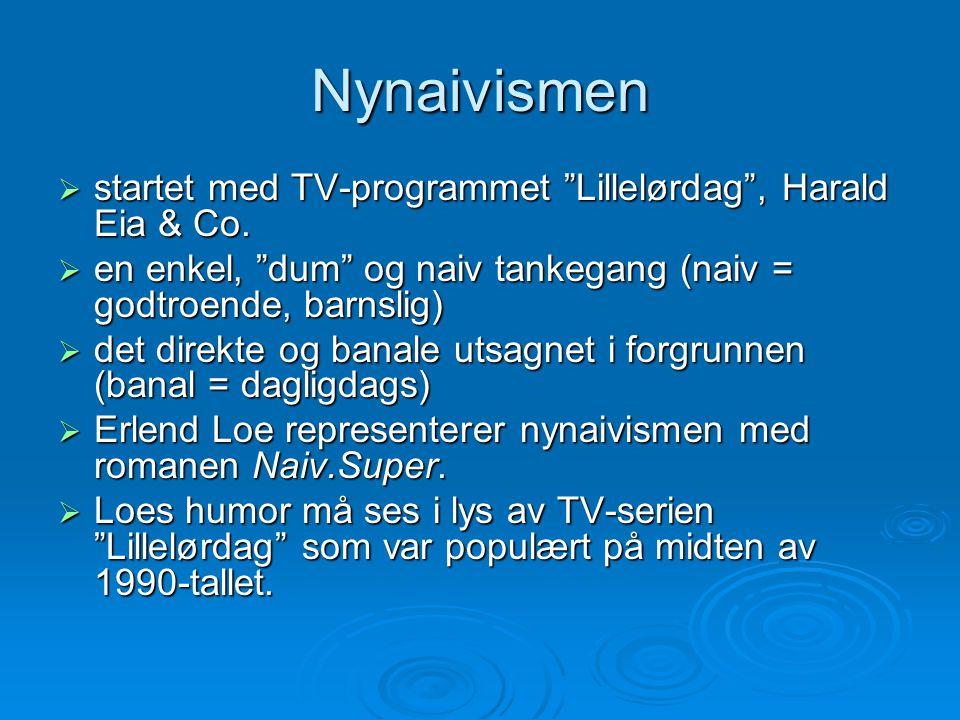 Nynaivismen startet med TV-programmet Lillelørdag , Harald Eia & Co.