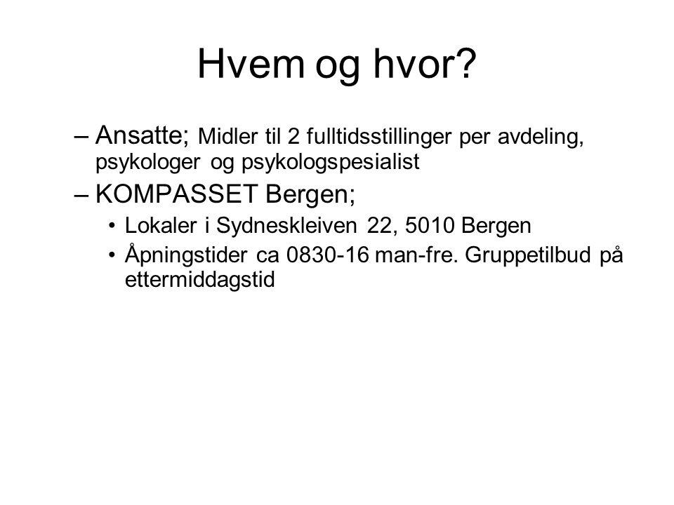 Hvem og hvor Ansatte; Midler til 2 fulltidsstillinger per avdeling, psykologer og psykologspesialist.