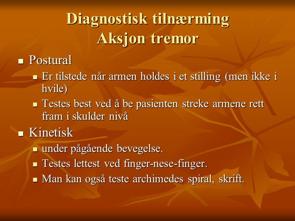 Diagnostisk tilnærming Aksjon tremor