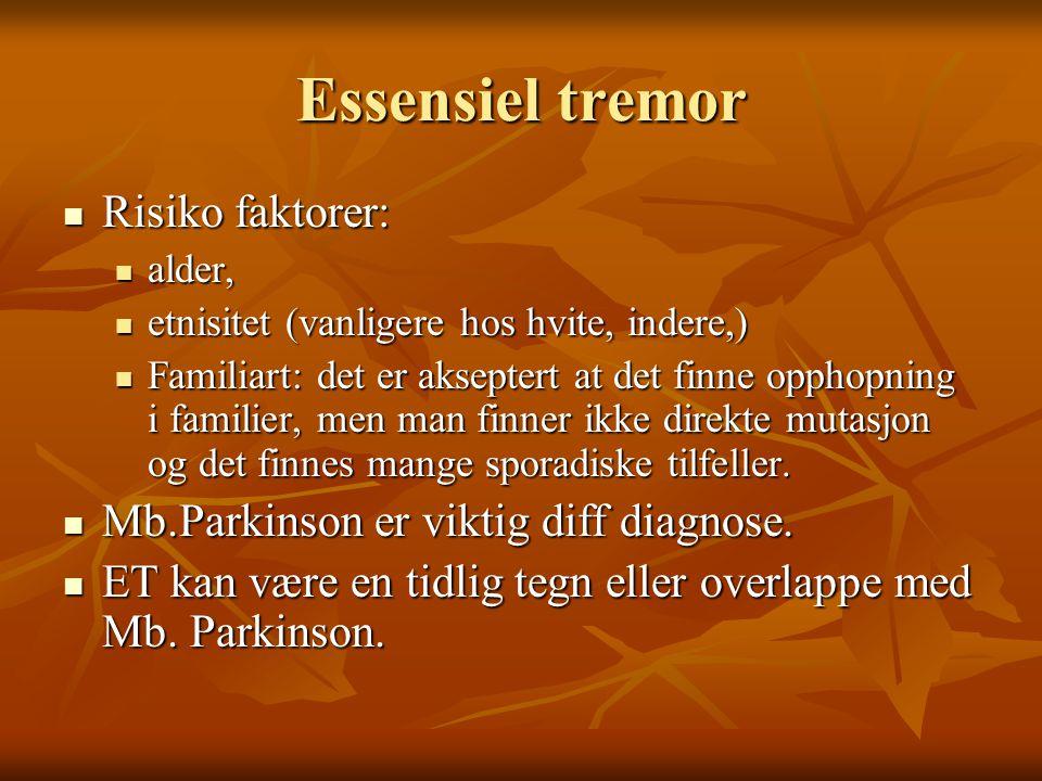 Essensiel tremor Risiko faktorer: