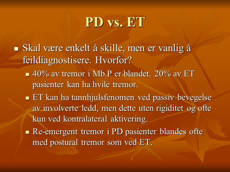 PD vs. ET Skal være enkelt å skille, men er vanlig å feildiagnostisere. Hvorfor