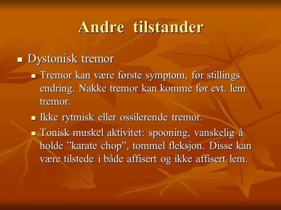 Andre tilstander Dystonisk tremor