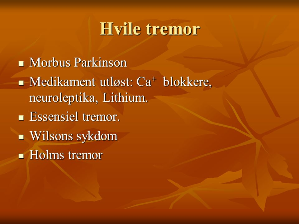 Hvile tremor Morbus Parkinson