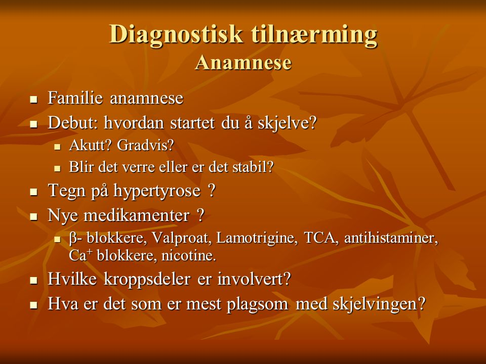 Diagnostisk tilnærming Anamnese