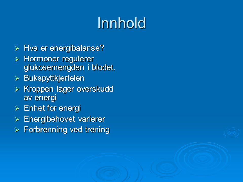 Innhold Hva er energibalanse