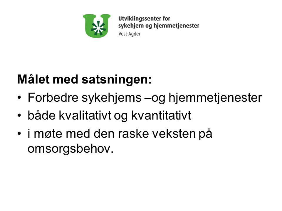 Målet med satsningen: Forbedre sykehjems –og hjemmetjenester.