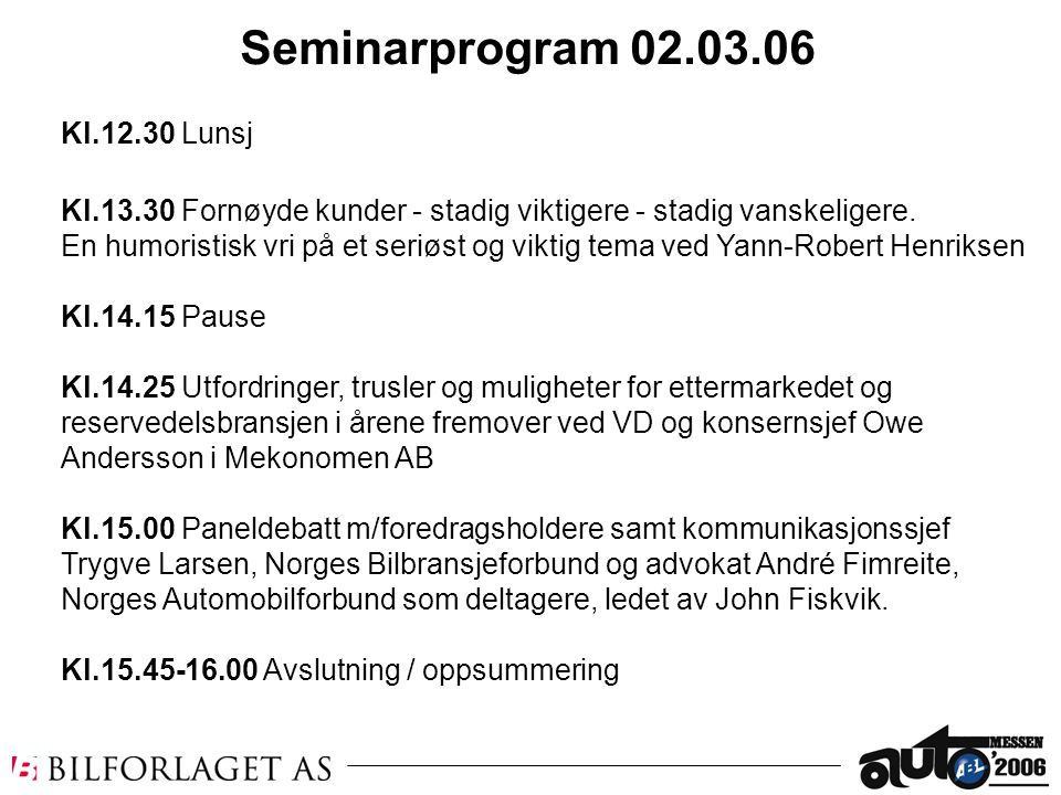 Seminarprogram 02.03.06 Kl.12.30 Lunsj
