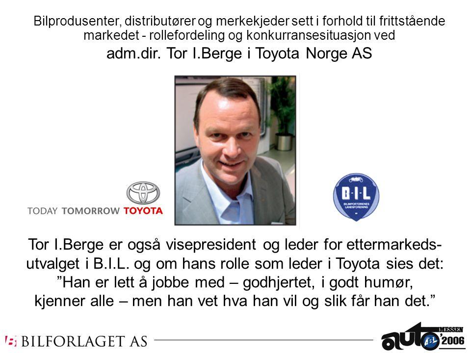 adm.dir. Tor I.Berge i Toyota Norge AS