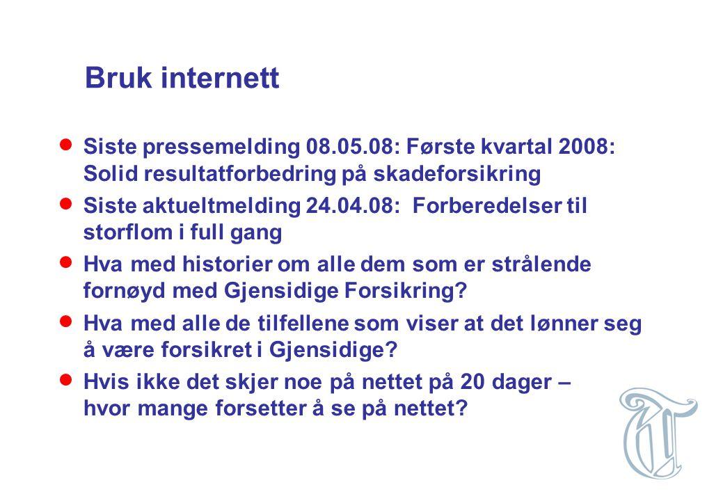 Bruk internett Siste pressemelding 08.05.08: Første kvartal 2008: Solid resultatforbedring på skadeforsikring.