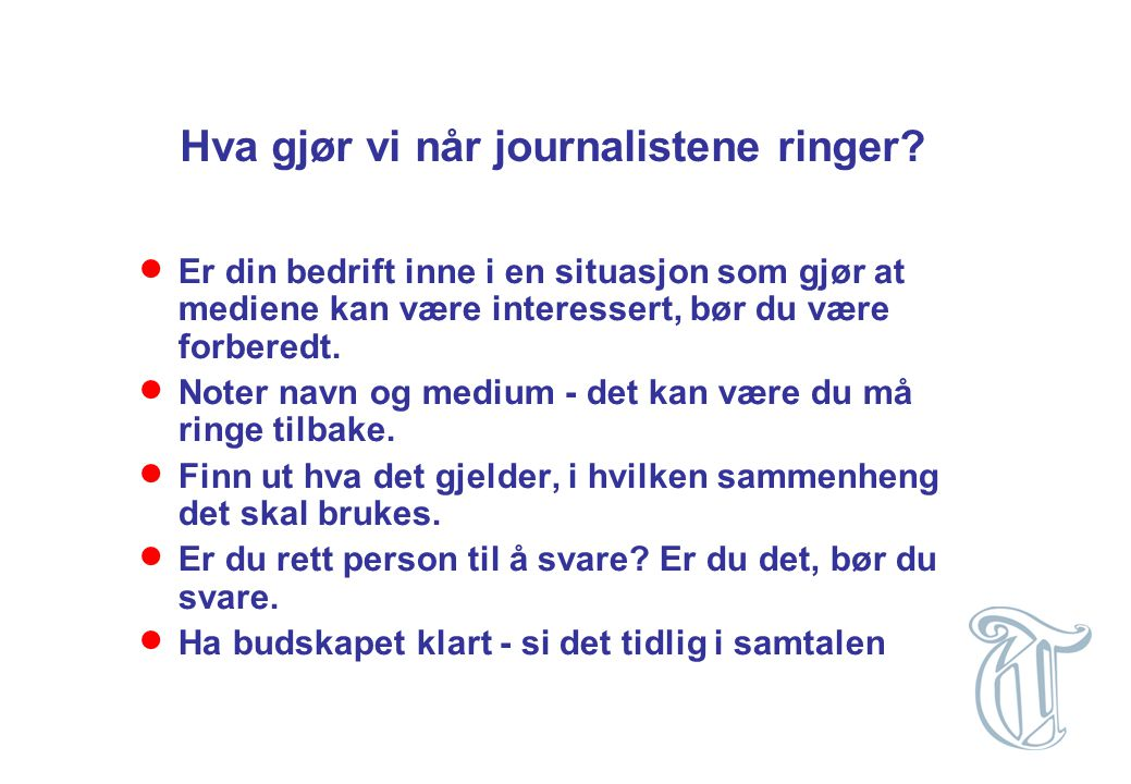 Hva gjør vi når journalistene ringer