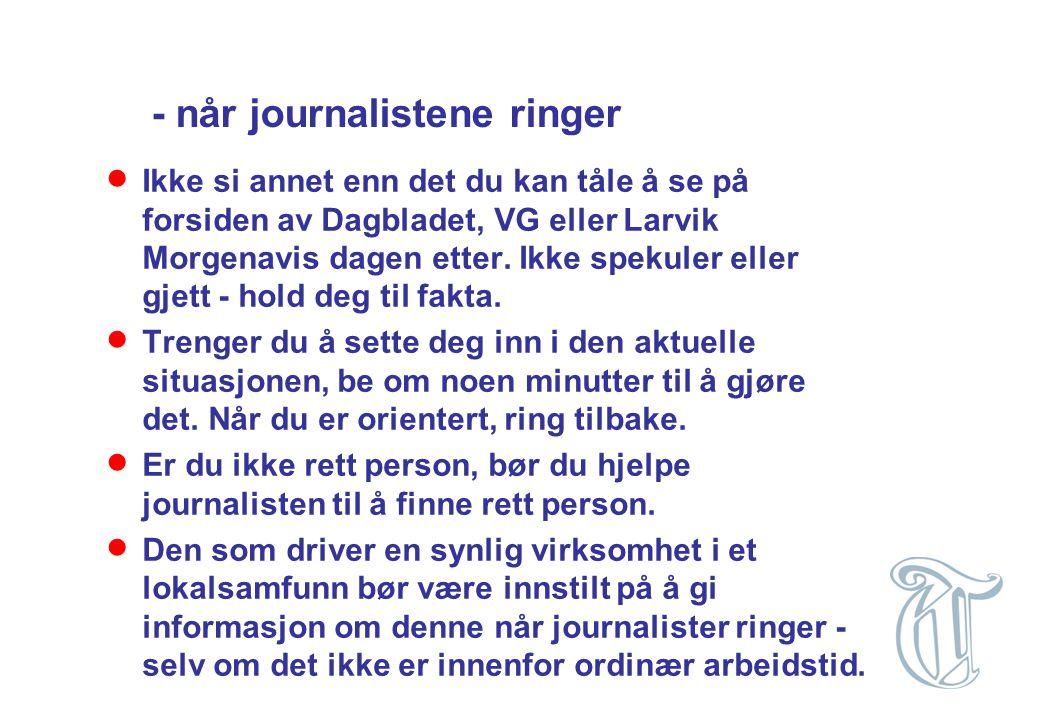 - når journalistene ringer
