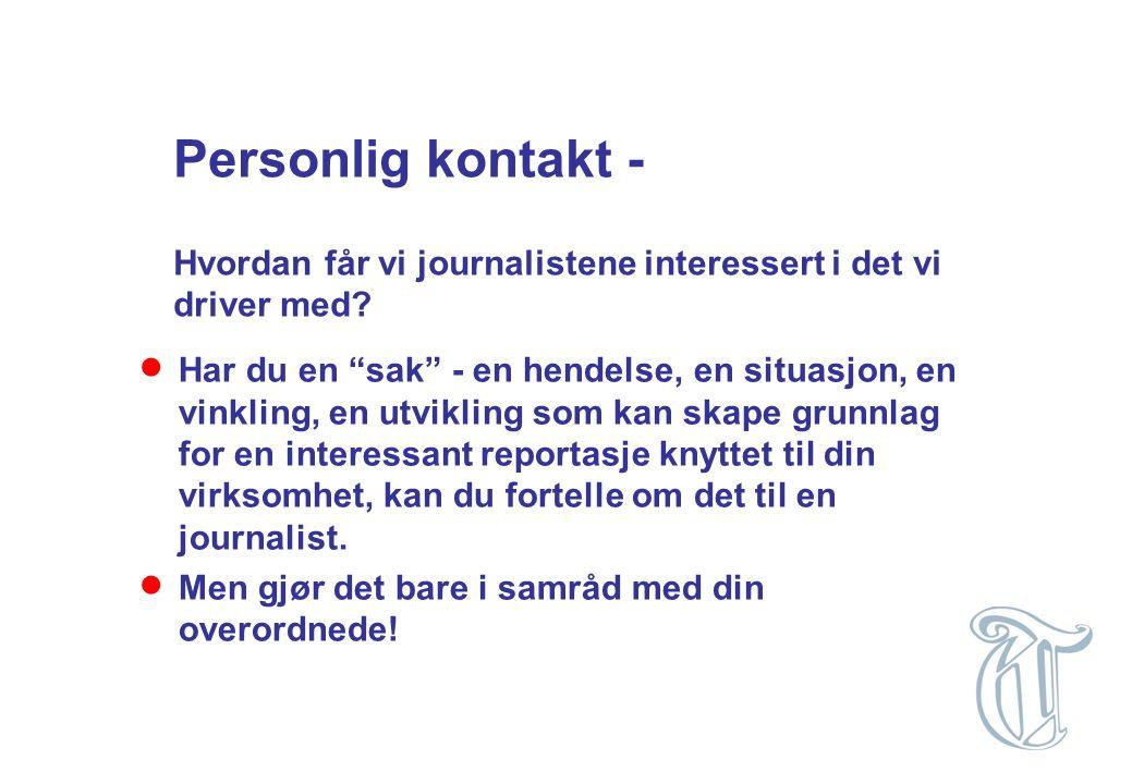 Personlig kontakt - Hvordan får vi journalistene interessert i det vi driver med