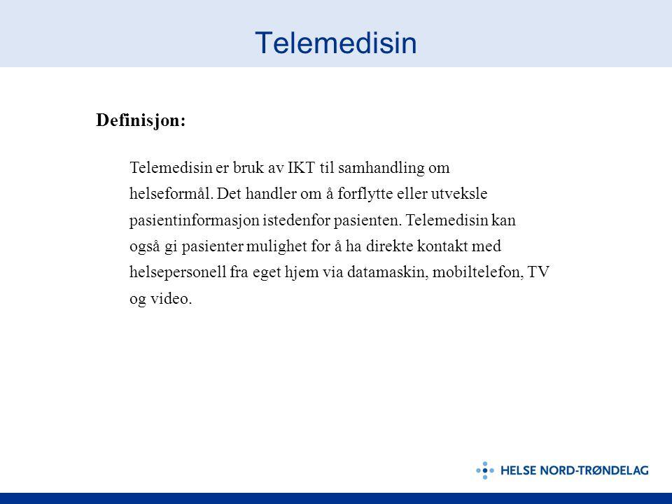 Telemedisin Definisjon: Telemedisin er bruk av IKT til samhandling om