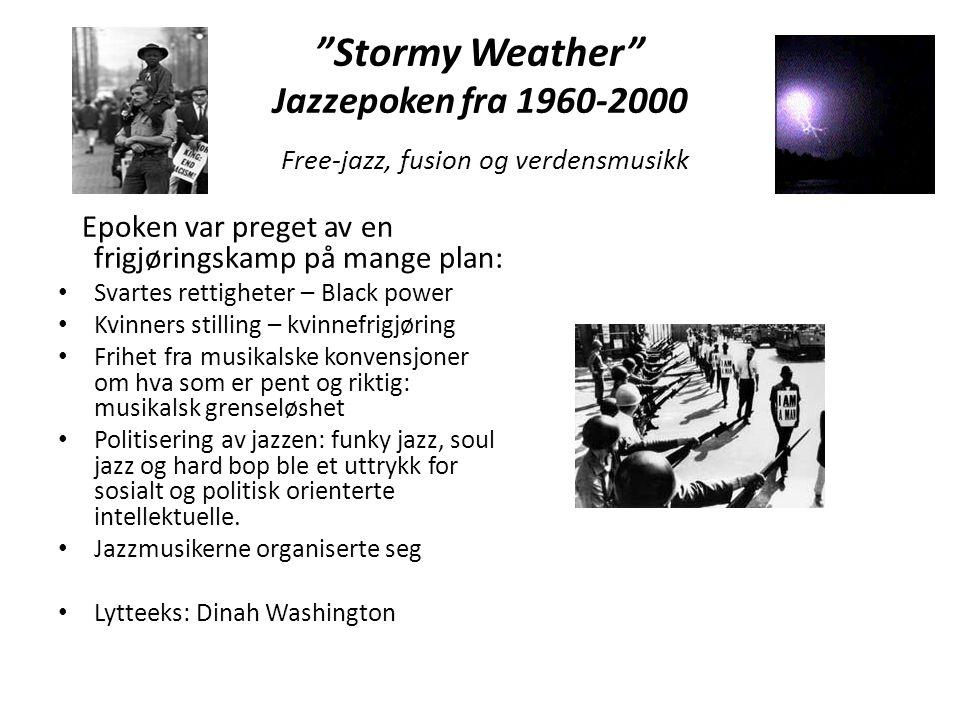 Stormy Weather Jazzepoken fra 1960-2000 Free-jazz, fusion og verdensmusikk