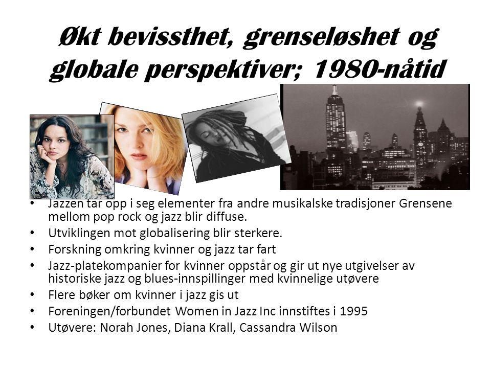 Økt bevissthet, grenseløshet og globale perspektiver; 1980-nåtid