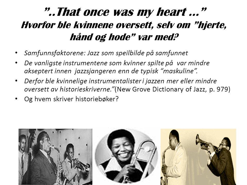..That once was my heart … Hvorfor ble kvinnene oversett, selv om hjerte, hånd og hode var med