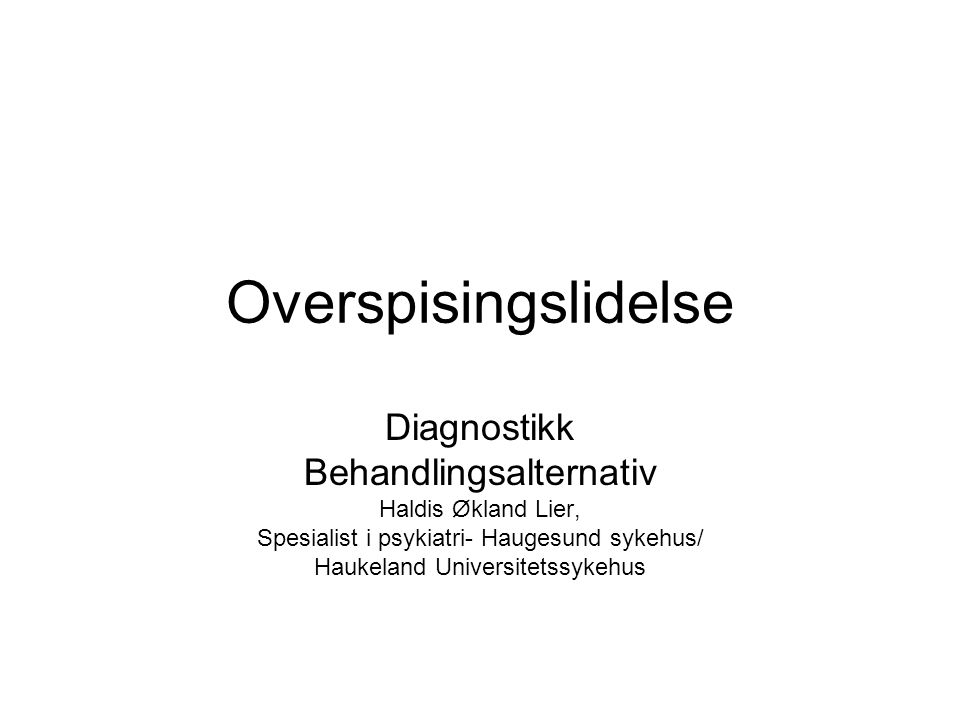Overspisingslidelse Diagnostikk Behandlingsalternativ