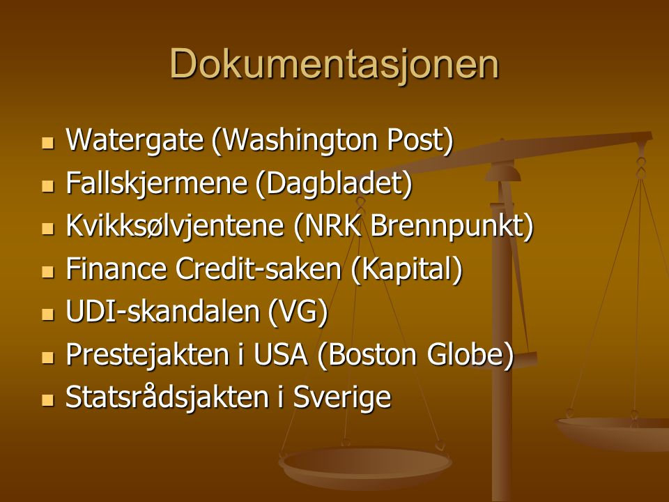 Dokumentasjonen Watergate (Washington Post) Fallskjermene (Dagbladet)