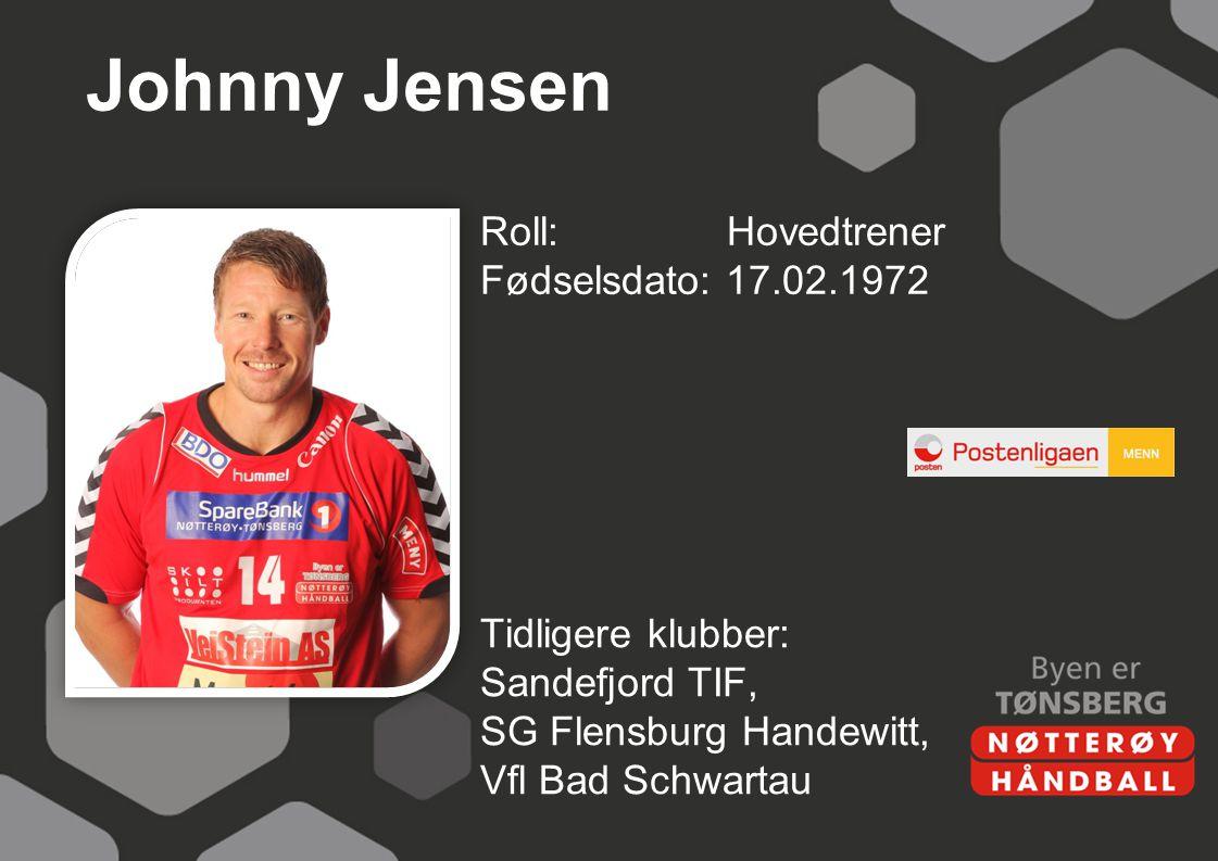 Johnny Jensen Roll: Hovedtrener Fødselsdato: 17.02.1972