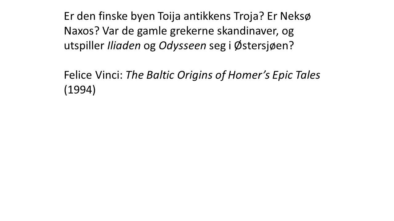 Er den finske byen Toija antikkens Troja. Er Neksø Naxos