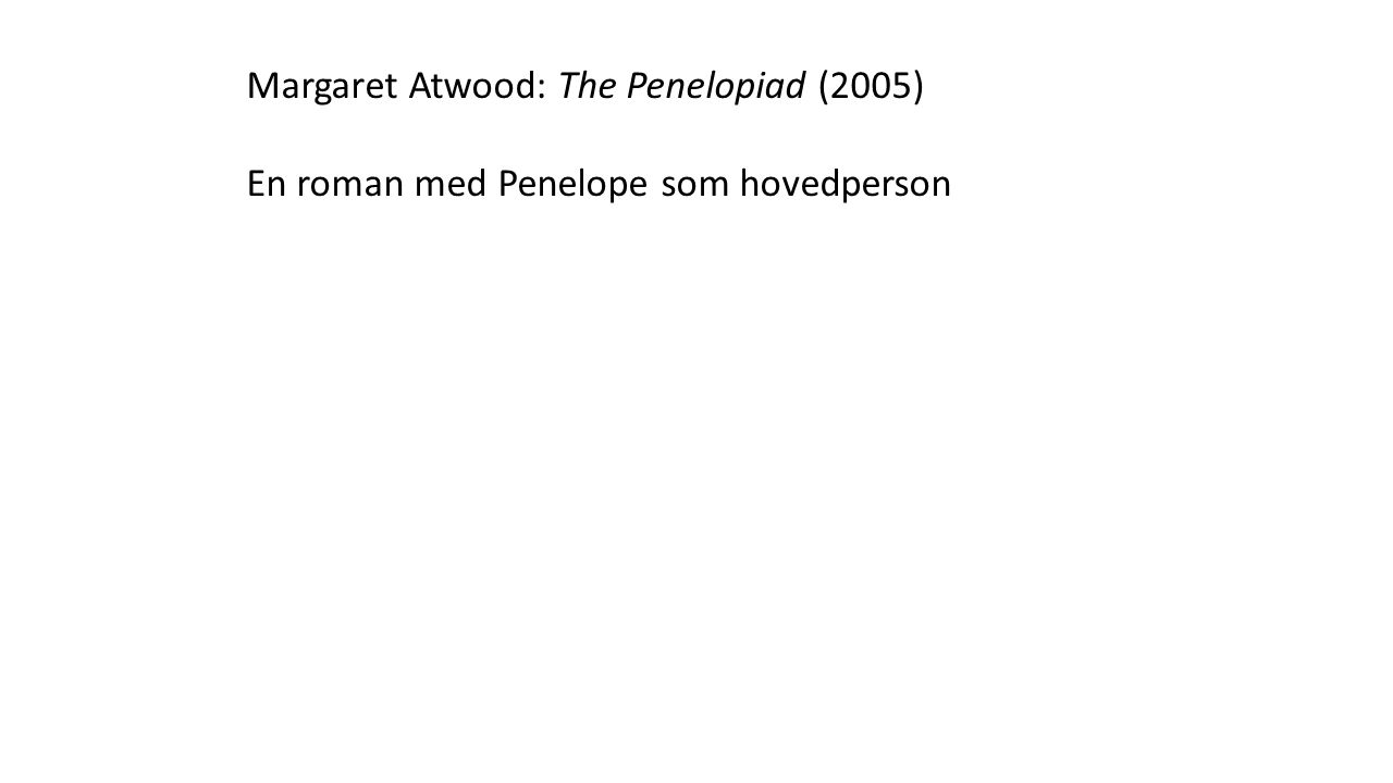 Margaret Atwood: The Penelopiad (2005)