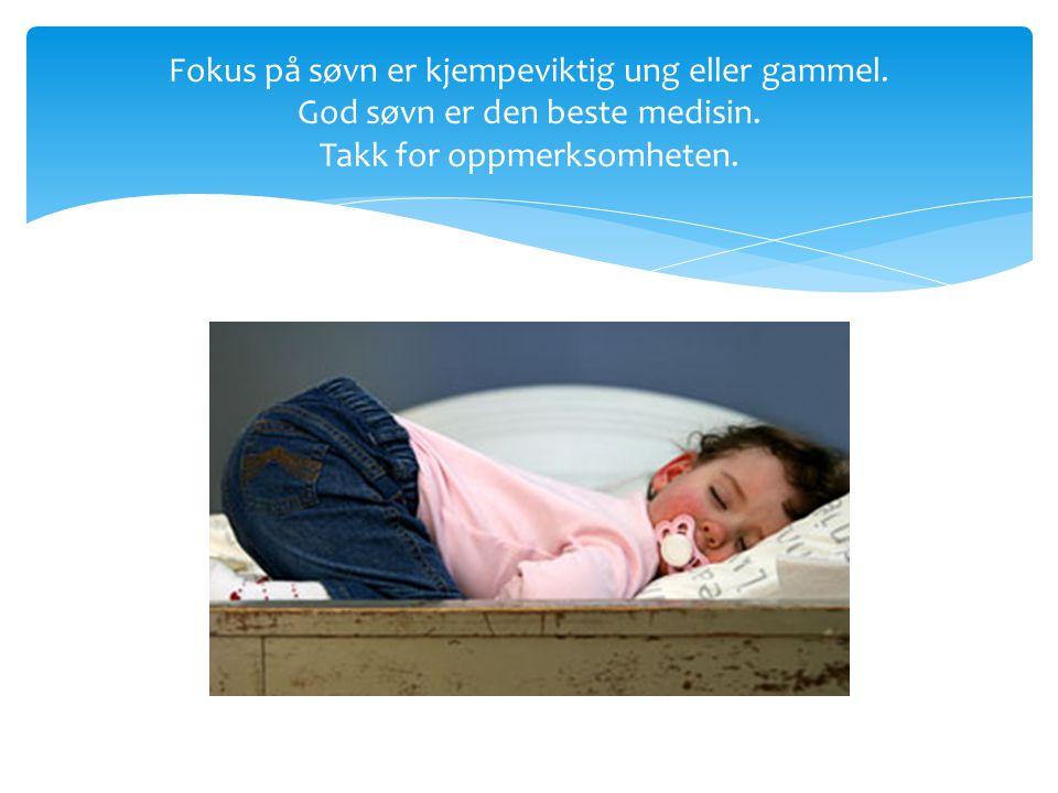 Fokus på søvn er kjempeviktig ung eller gammel