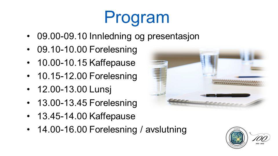 Program 09.00-09.10 Innledning og presentasjon 09.10-10.00 Forelesning